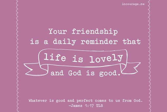 yourfriendshipremindsme-dailygrace-incourage